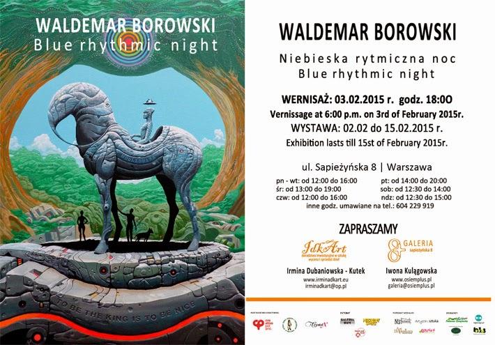 """Zaproszenie na wernisaż Waldemara Borowskiego """"Niebieska Rytmiczna Noc -The Blue Rhythmic Night"""". 2015"""