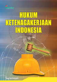 Sumber Hukum Ketenagakerjaan Indonesia