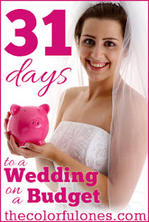 31 Days to Planning a Wedding on a Budget: Blog Series at TheColorfulOnes.com