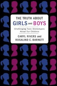 The Truth about Girls and Boys by Caryl Rivers and Rosalind C. Barnett