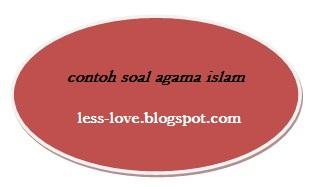 contoh soal agama islam dan jawabannya