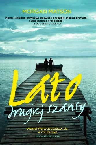 """#32 Recenzja książki """"Lato drugiej szansy"""" Morgan Matson"""