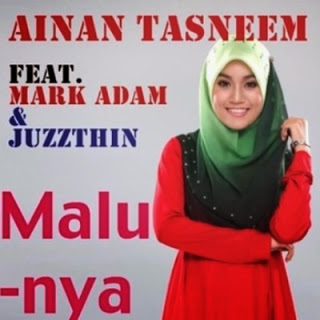 Ainan Tasneem - Malunya (feat. Mark Adam & Juzzthin) MP3