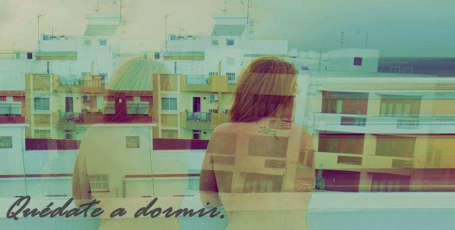 Quédate a Domir