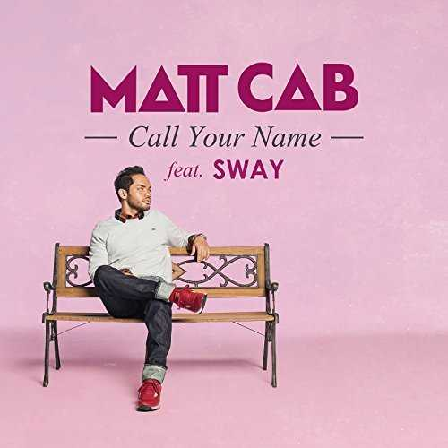[Single] Matt Cab – Call Your Name feat. SWAY (2015.05.20/MP3/RAR)