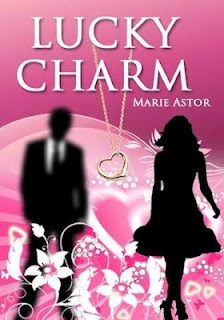 Excerpt: Lucky Charm by Marie Astor
