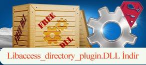 Libaccess_directory_plugin.dll Hatası çözümü.