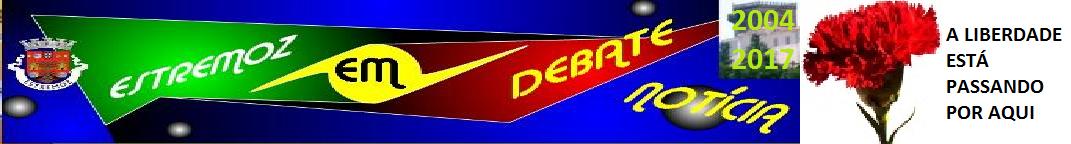Estremoz em debate 2004 - 2017 Espaço de opinião pessoal   .            .