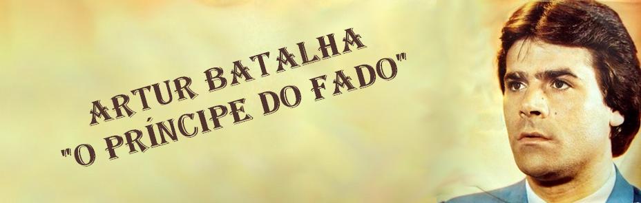 """Artur Batalha """"O Príncipe do Fado"""""""