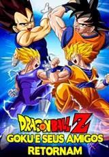Dragon Ball Z Goku e Seus Amigos Retornam