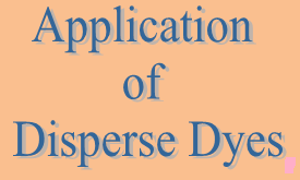 Application of Disperse Dyes