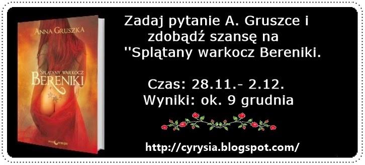 http://cyrysia.blogspot.com/2014/11/konkurs-z-anna-gruszka.html