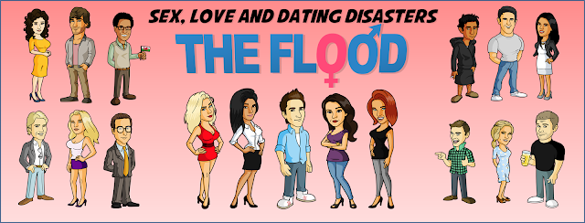 Sex Love and Dating Disasters, The Flood, Characters, Characters from books, images of characters from books, Lad Lit, Dick Lit, Fratire, Chick Lit, Lad Lit characters, Chick Lit characters, Funny book, Comedy book, eBook, Kindle, Novel, Paperback, Dating, Dating Disasters, Relationships, Rom Com, RomCom, Steven Scaffardi,