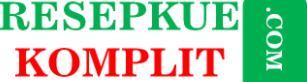 RESEPKUEKOMPLIT.COM - Kumpulan Resep Kue No. 1 Terlengkap di Indonesia
