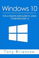 Windows 10: The Ultimate User Guide In Using Your Windows 10