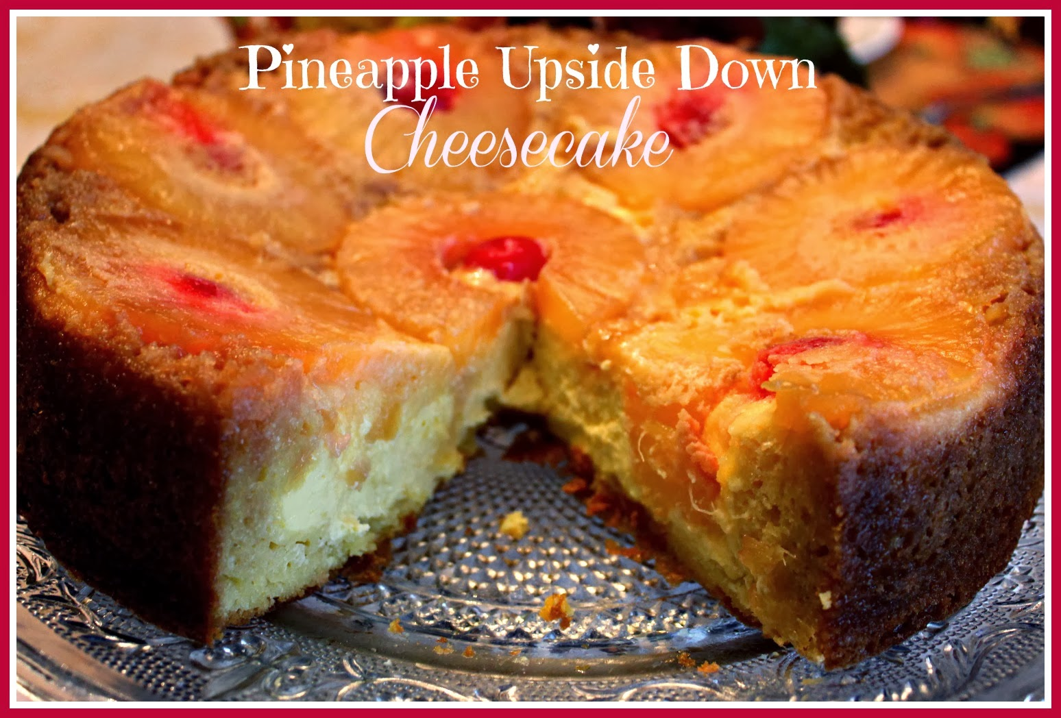 Sweet Tea and Cornbread: Pineapple Upside Down Cheesecake!