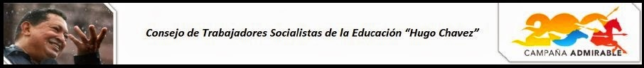"""Consejo de Trabajadores Socialistas de la Educación """"Hugo Chávez"""""""