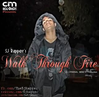 Walk Through Fire - Sj Rapper - The Criminal Mind New Punjabi Rap desi hiphop mp3 download free