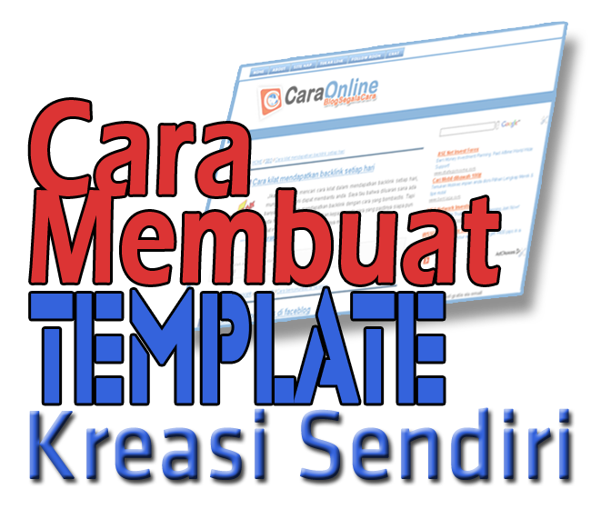 share cara membuat template blog kreasi sendiri tutorial cara membuat