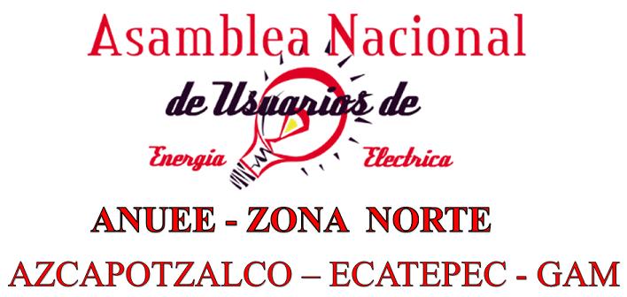 ASAMBLEA NACIONAL DE USUARIOS DE ENERGÍA ELÉCTRICA ANUEE ZONA  NORTE