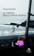 """""""Il cortile delle statue silenti"""" di Francesco Paolo Oreste - clicca per info"""