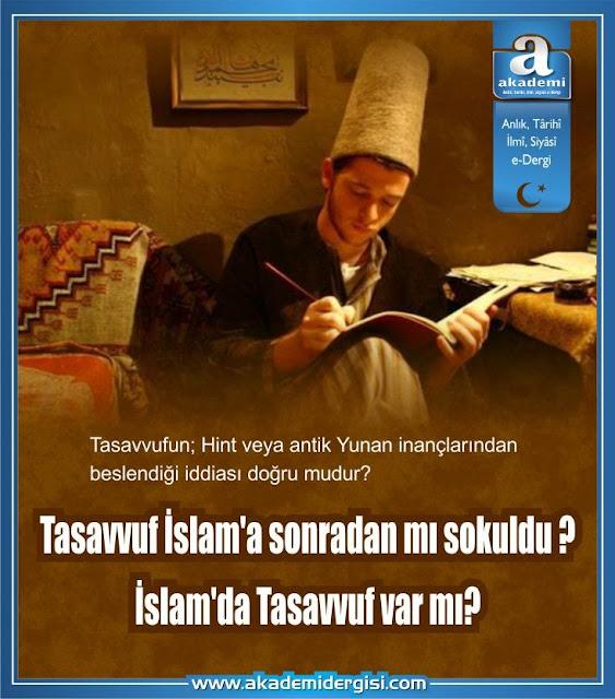 Tasavvuf İslam'a sonradan mı sokuldu İslam'da Tasavvuf var mı