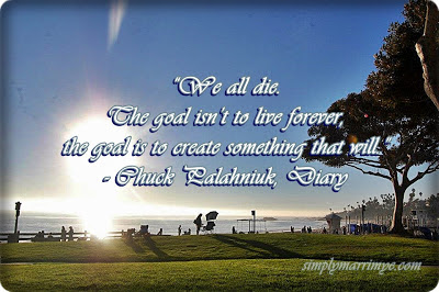 Simplymarrimye's Creating A Legacy Through Writing / her favorite quote by Chuck Palahniuk