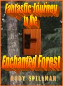 FANTASTIC JOURNEY TO THE  ENCHANTED FOREST - Short Fiction Story - סיפור קצר באנגלית