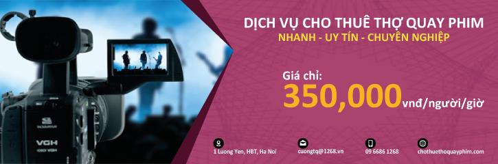 Cho thuê thợ quay phim giá rẻ tại Hà Nội | 350k/giờ/người