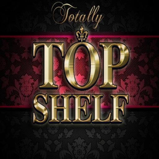 Totally Top Shelf