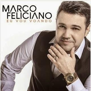 Marco Feliciano – Eu Vou Voando – 2015