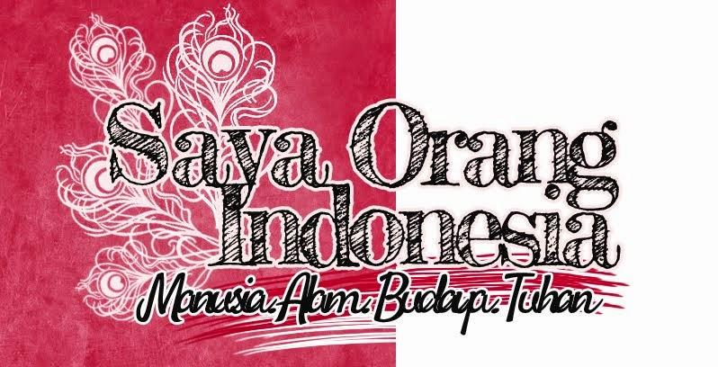 Bangga Menjadi Bagian Indonesia