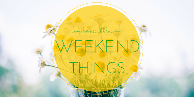 Weekend things — October Blogging Challenge Day 12