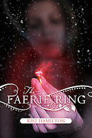 book cover of The Faerie Ring by Kiki Hamilton published by Tor Teen