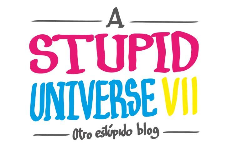 A STUPID UNIVERSE VII