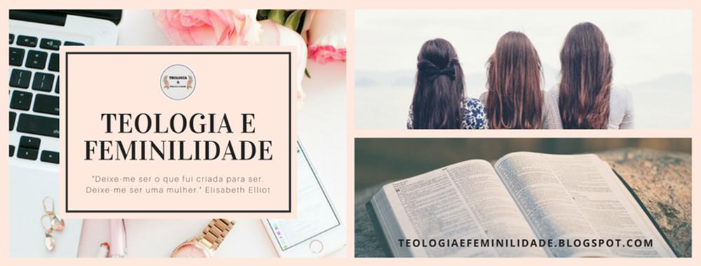 Teologia e Feminilidade