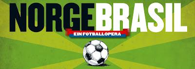 Norge - Brasil - Ein fotballopera
