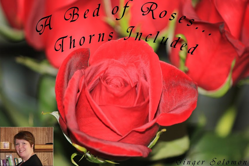 A Bed of Roses...Thorns Included