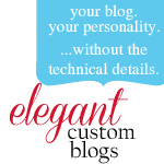 "Blog Design by ""Elegant Custom Blogs"""