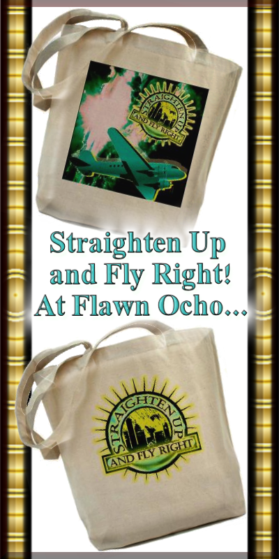 Straighten Up and Fly Right!