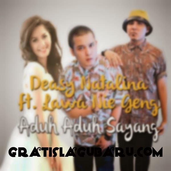 Download Lagu Deasy Natalina feat Lawa Nie Geng - Aduh Aduh Sayang MP3