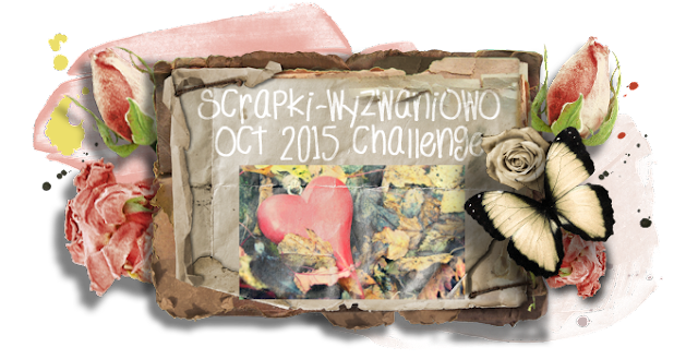 http://scrapki-wyzwaniowo.blogspot.com/2015/10/october-challenge-autumn-love-reveal-1.html