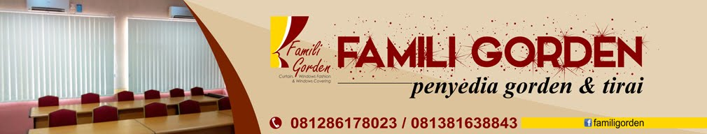 Famili Gorden - Jual Gorden dan Tirai, Vertical, Horizontal, Roller, Wood Blinds