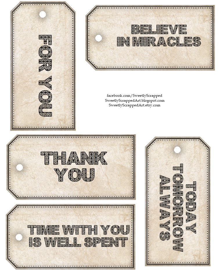 Here are 3 sets of printable tags one is lovey the other would make