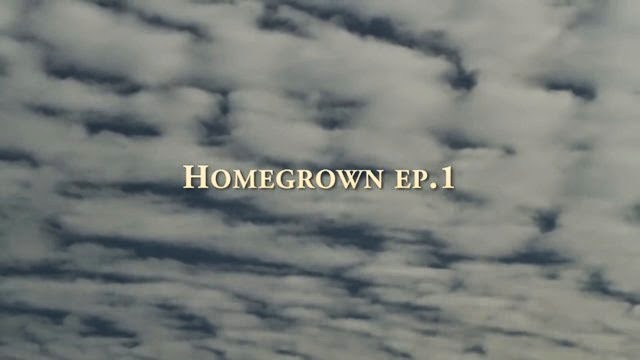 Homegrown ep 1