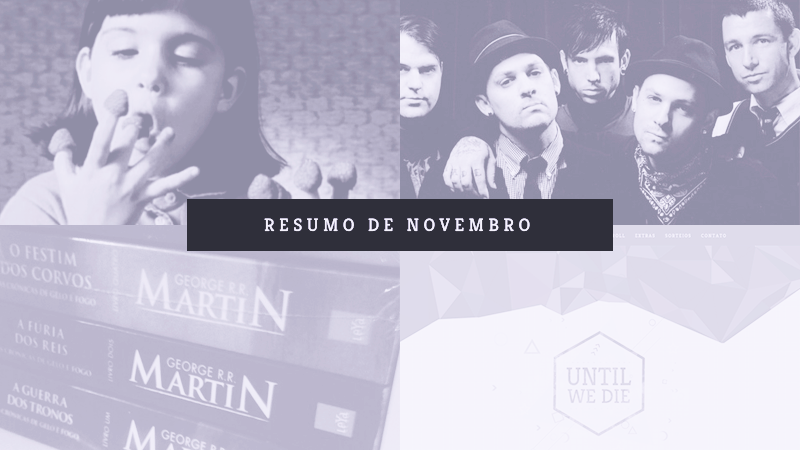 resumo de novembro blog until we die
