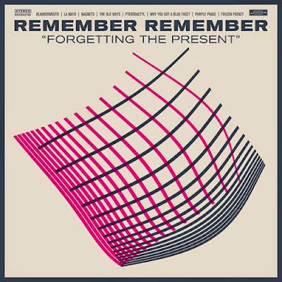 Remember+Remember Remember Remember – Forgetting The Present [7.8]