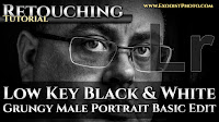 Low Key Black & White Grungy Male Portrait Basic Edit | Lightroom 6 & CC Retouching Tutorial