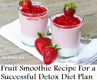 Fruit Smoothie Recipe For a Successful Detox Diet Plan