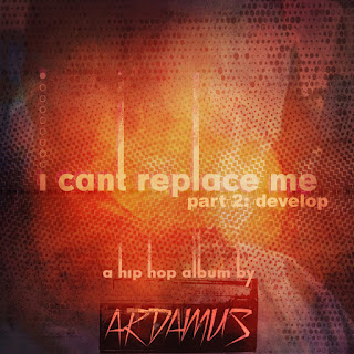 New Mix Tape: Ardamus – I Can't Replace Me Pt. 2 Develop